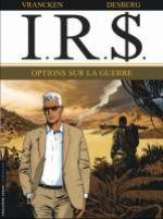 IR$ – cycle 8, T16 : Options sur la guerre (0), bd chez Le Lombard de Desberg, Vrancken, Koller, Mikl