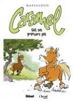 Caramel T3 : Caramel fait ses premiers pas (0), bd chez Glénat de Marsaudon