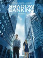 Shadow banking T2 : Engrenage (0), bd chez Glénat de Corbeyran, Bagarry, Chabbert, Stambecco