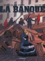 La Banque – cycle 2 : 1857-1871, T4 : 1857-1871 (0), bd chez Dargaud de Boisserie, Kerfriden, Delf