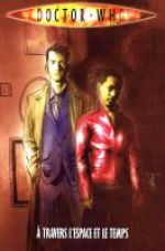Doctor Who T3 : À travers l'espace et le temps (0), comics chez French Eyes de Lee, Russell, Moore, Starkings, Kirchoff, Reppion, Ostrander, Johnston, Salmon, Mandrake, Yates, Eric t., Grist, Templesmith, Carter, Elliot