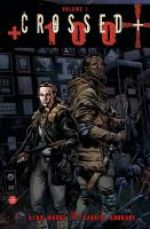 Crossed +100 T1, comics chez Panini Comics de Moore, Andrade Jr, Digikore studio
