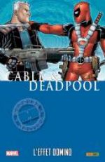 Cable & Deadpool T3 : L'effet Domino (0), comics chez Panini Comics de Nicieza, Brown, Johnson, Lim, Studios, SotoColor, Conner