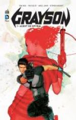 Grayson T1 : Agent de Spyral (0), comics chez Urban Comics de King, Seeley, Castro, Ortego, Mooney, Janin, Cox, Hitch