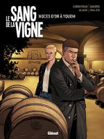 Le Sang de la vigne T2 : Noces d'or à Yquem (0), bd chez Glénat de Corbeyran, Sandro, Logicfun