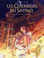 Les guerriers du silence T2 : Le Marchandhomme (0), bd chez Delcourt de Algésiras, Ogaki, Servain
