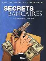 Secrets bancaires T2 : Détournements de fonds (1.2) (0), bd chez Glénat de Richelle, Wachs, Domnok