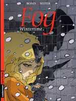 Fog – cycle 4, T7 : Wintertime (0), bd chez Casterman de Seiter, Bonin