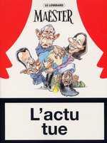 L'actu tue T1 : L'actu tue (0), bd chez Le Lombard de Maëster