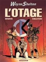 Wayne Shelton T6 : L'otage (0), bd chez Dargaud de Cailleteau, Denayer, Denoulet