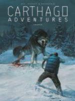 Carthago adventures T4 : Amarok (0), bd chez Les Humanoïdes Associés de Daoust, Bec, Kovacevic, Pieri, Saponti