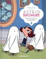 Astrid Bromure T2 : Comment atomiser les fantômes (0), bd chez Rue de Sèvres de Parme, Dreher
