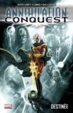 Annihilation Conquest T1 : Destinée (0), comics chez Panini Comics de Abnett, Gage, Giffen, Lanning, Green, Chen, Lilly, Denham, Perkins, Peru, Guru efx, Fairbairn, Briclot