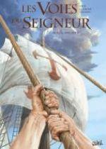 Les voies du seigneur T4 : 1492 - Eden (0), bd chez Soleil de Lassablière, David, Calderon, Lubière