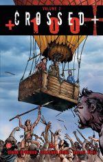 Crossed +100 T2, comics chez Panini Comics de Spurrier, Heinz furukawa, Ortiz, Digikore studio, Andrade Jr
