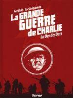 La grande guerre de Charlie T10 : La der des ders (0), comics chez Délirium de Mills, Colquhoun