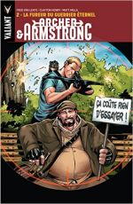 Archer & Armstrong T2 : La fureur du Guerrier Eternel (0), comics chez Bliss Comics de Van Lente, Martinez, Lupacchino, Milla, Baron