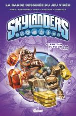 Skylanders T4 : Le retour du Roi Dragon (0), comics chez Glénat de Rodriguez, Marz, Costanza, Cossio, Bowden