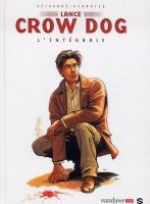 Lance Crow Dog : L'intégrale (0), bd chez Sandawe de Perrotin, Sejourne, Verney