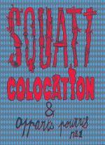 Squatt, colocation & apparts pourris T1, bd chez Taste y Cool de Guedin, Siebert, Craoman