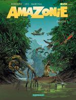 Amazonie T1, bd chez Dargaud de Rodolphe, Léo, Marchal, Bouët