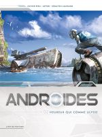 Androïdes – Saison 1, T2 : Heureux qui comme Ulysse (0), bd chez Soleil de Peru, Geyser, Lamirand