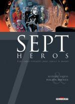 7 héros, bd chez Delcourt de Salvia, Briones, Huet
