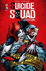 Suicide Squad T2 : La loi de la jungle, comics chez Urban Comics de Glass, Lanning, Abnett, Rodriguez, Dagnino, Richards, Saiz, Guinaldo, Dallochio, Yackey, Kalisz, Lashley