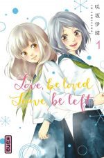 Love,Be Loved Leave,Be Left T1, manga chez Kana de Sakisaka
