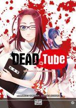Dead tube T2, manga chez Tonkam de Yamaguti, Kitakawa