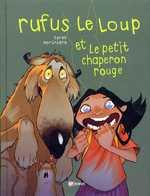 Rufus le loup et le petit chaperon rouge, bd chez Emmanuel Proust Editions de Tarek, Morinière