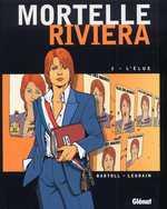 Mortelle Riviera T2 : L'élue (0), bd chez Glénat de Bartoll, Legrain, Charrance