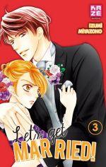 Let's get married !  T3, manga chez Kazé manga de Miyazono
