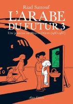 L'arabe du futur T3 : Une jeunesse au Moyen-Orient (1985-1987) (0), bd chez Allary éditions de Sattouf
