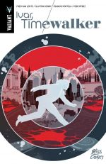 Ivar, Timewalker, comics chez Bliss Comics de Van Lente, Kesel, Pérez, Bit, Dalhouse, Portela, Gill, Henry, Reber, Allen