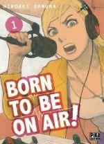 Born to be on air ! T1, manga chez Pika de Hiroaki