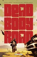 Dead Body Road, comics chez Delcourt de Jordan, Scalera, Dinisio