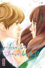 Love,Be Loved Leave,Be Left T2, manga chez Kana de Sakisaka