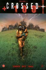 Crossed +100 T3, comics chez Panini Comics de Spurrier, Ortiz, Tunica, Digikore studio, Andrade Jr