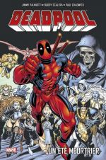 Deadpool (vol.3) T6 : Un été meurtrier (0), comics chez Panini Comics de Scalera, Palmiotti, McCormack-Sharpe, Chadwick, Lopez, Jeanty, Robertson, Williams, Kerschl, Blanchard, VLM, Illusion Art Studios, Chu, Javins, Lanning, Adams