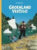 Groenland Vertigo, bd chez Casterman de Tanquerelle, Merlet