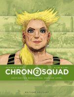 Chronosquad – cycle 1, T2 : Destination révolution, dernier appel (0), bd chez Delcourt de Albertini, Panaccione