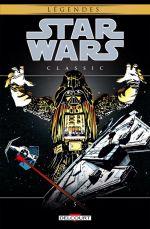 Star Wars Classic T5, comics chez Delcourt de Simonson, Michelinie, Wein, Simonson, Claremont, Zircher, Infantino, Warfield, Wein