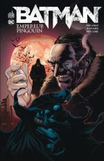Batman - Empereur Pingouin, comics chez Urban Comics de Layman, Clarke, Jonsson, Florea, Eaton, Masters, Fabok, Smith, Cox, Blond