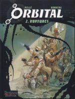 Orbital – cycle 1, T2 : Ruptures (0), bd chez Dupuis de Runberg, Pellé