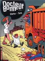 Docteur Bonheur T1, bd chez Le Lombard de Clarke, Turk