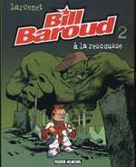 Bill Baroud T2, bd chez Fluide Glacial de Larcenet