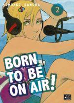 Born to be on air ! T2, manga chez Pika de Hiroaki