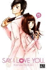 Say I love you  T15, manga chez Pika de Kanae