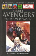 Marvel Comics, la collection de référence T69 : Secret Avengers - Mission to Mars (0), comics chez Hachette de Brubaker, Deodato Jr, Lark, Conrad, Aja, Beredo, Gaudiano, Villarrubia, Djurdjevic